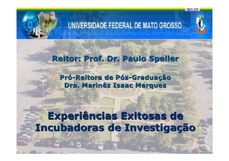 Reitor: Prof. Dr. Paulo Speller      Pró-Reitora de Pós-Graduação      Dra. Marinêz Isaac Marques      Experiências Exitos...