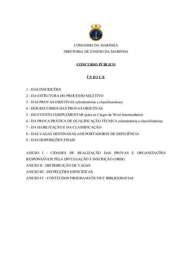 COMANDO DA MARINHA DIRETORIA DE ENSINO DA MARINHA CONCURSO PÚBLICO Í N D I C E 1 - DAS INSCRIÇÕES 2 - DA ESTRUTURA DO PROC...