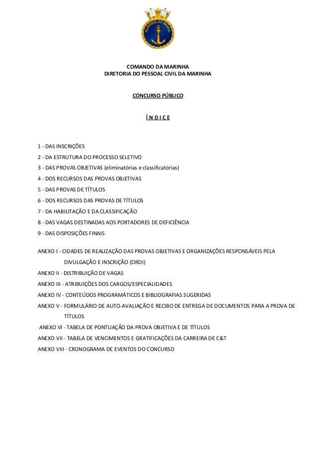 COMANDO DA MARINHA DIRETORIA DO PESSOAL CIVIL DA MARINHA CONCURSO PÚBLICO Í N D I C E 1 - DAS INSCRIÇÕES 2 - DA ESTRUTURA ...