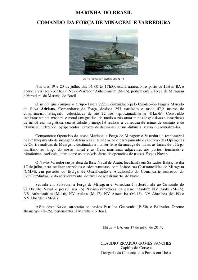 MARINHA DO BRASIL COMANDO DA FORÇA DE MINAGEM E VARREDURA Navio-Varredor Anhatomirim M-16 Nos dias 19 e 20 de julho, das 1...