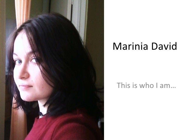 Marinia David This is who I am…