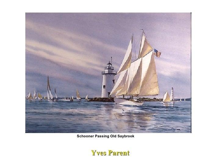 Yves Parent Schooner Passing Old Saybrook