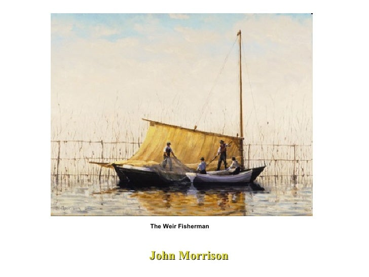 John Morrison The Weir Fisherman