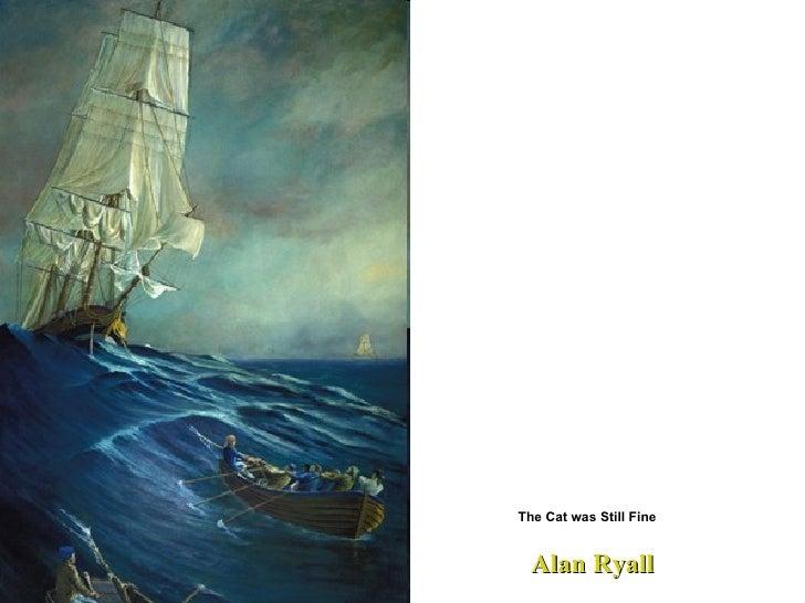 Alan Ryall  The Cat was Still Fine
