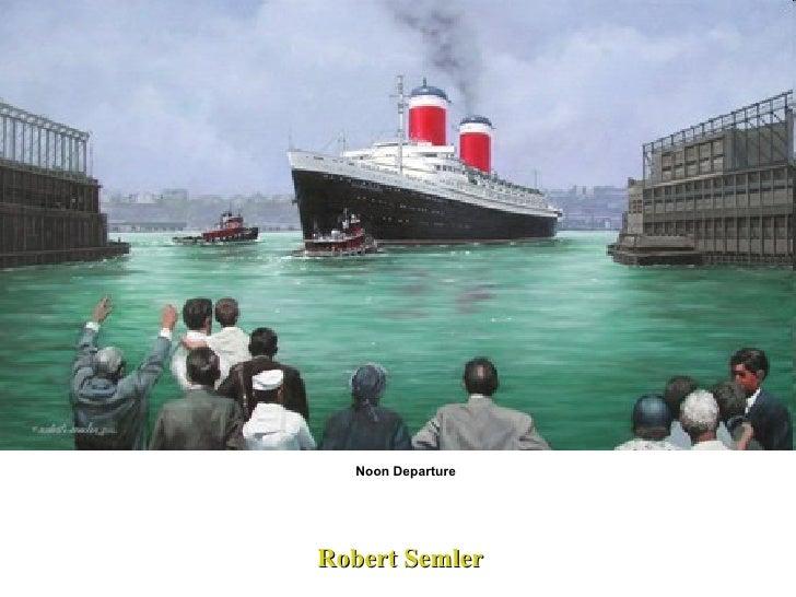 Robert Semler Noon Departure