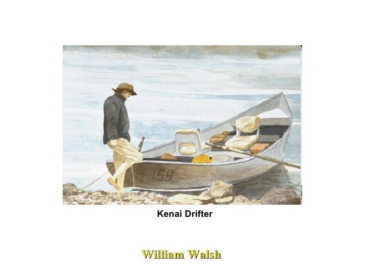 William Walsh Kenai Drifter