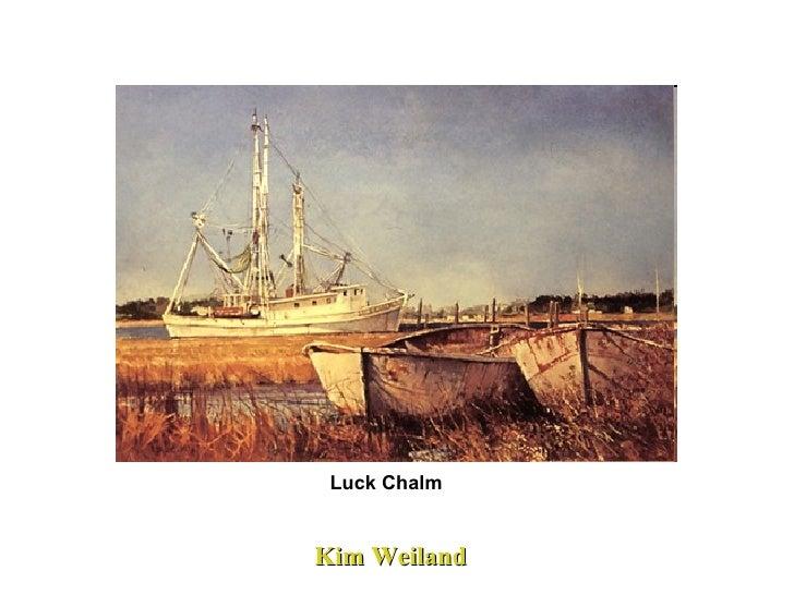 Kim Weiland  Luck Chalm