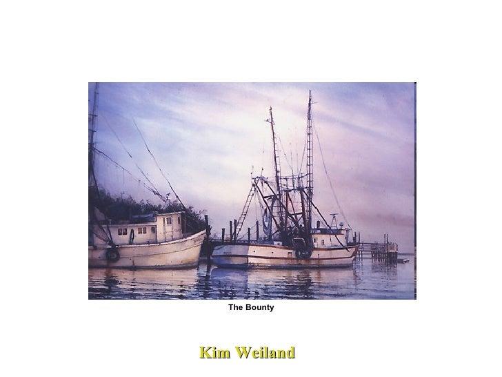Kim Weiland  The Bounty