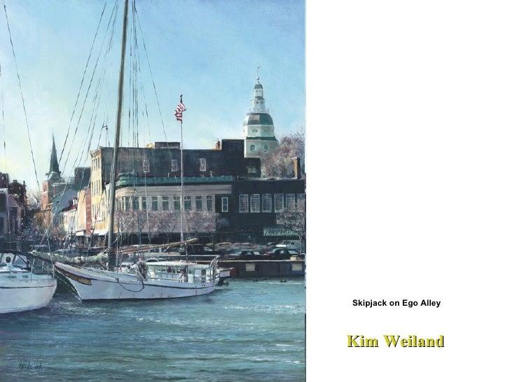 Kim Weiland  Skipjack on Ego Alley