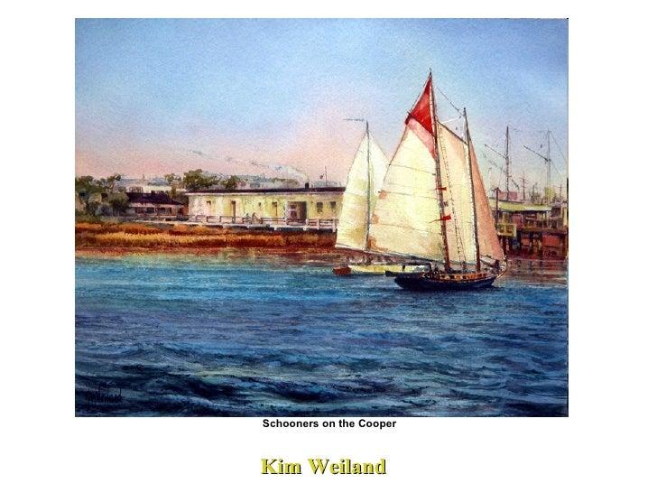Kim Weiland  Schooners on the Cooper