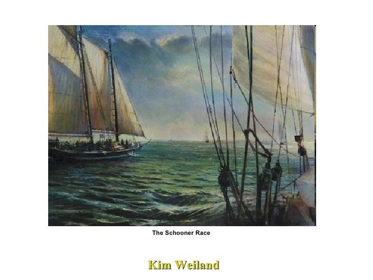 Kim Weiland  The Schooner Race