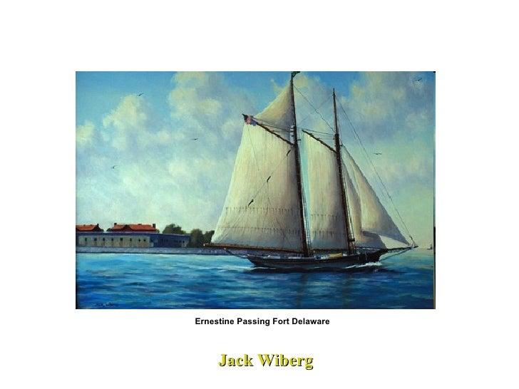 Jack Wiberg Ernestine Passing Fort Delaware