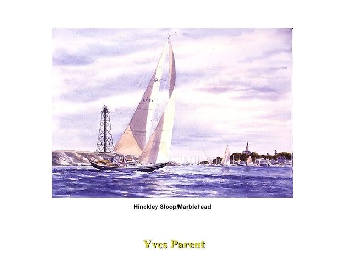 Yves Parent Hinckley Sloop/Marblehead