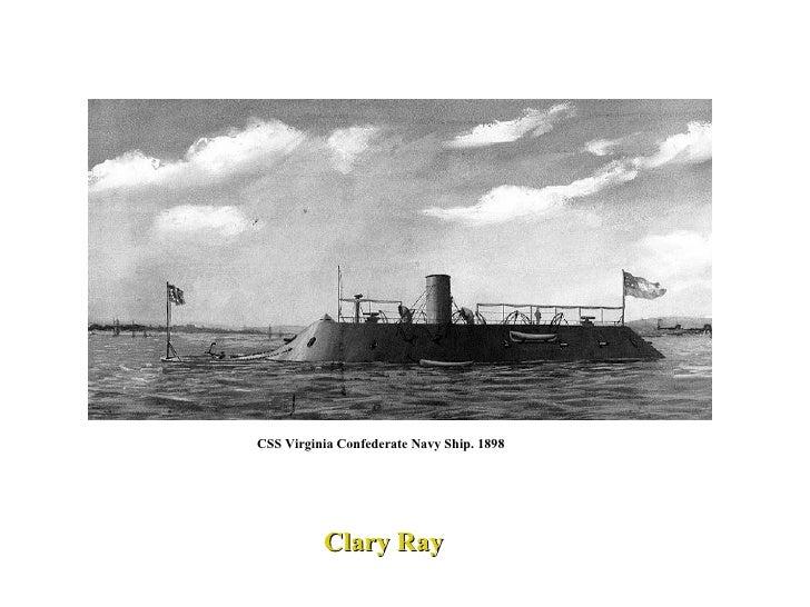 CSS Virginia Confederate Navy Ship. 1898  Clary Ray