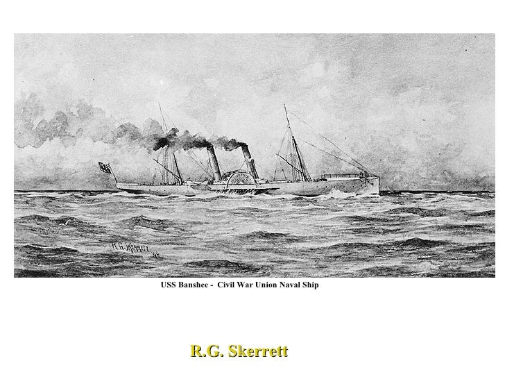 USS Banshee -  Civil War Union Naval Ship R.G. Skerrett