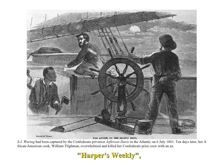 """""""Harper's Weekly"""", S.J. Waring  had been captured by the Confederate privateer  Jefferson Davis  in the Atlantic..."""