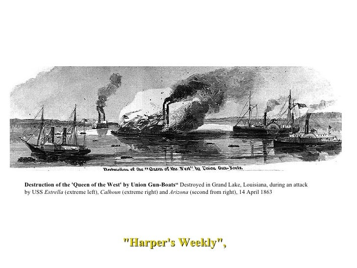 """Destruction of the 'Queen of the West' by Union Gun-Boats""""  Destroyed in Grand Lake, Louisiana, during an attack by USS  E..."""