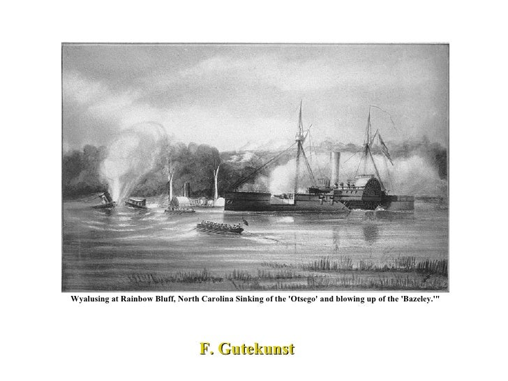 """F. Gutekunst Wyalusing at Rainbow Bluff, North Carolina Sinking of the 'Otsego' and blowing up of the 'Bazeley.'"""""""