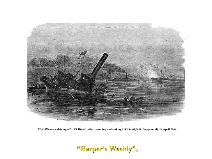 """""""Harper's Weekly"""", CSS  Albemarle  driving off USS  Miami  , after ramming and sinking USS  Southfield  (foregro..."""