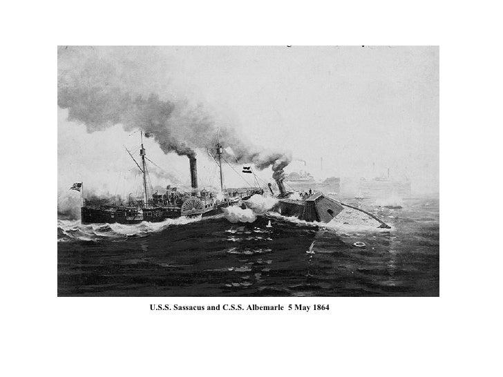 U.S.S. Sassacus and C.S.S. Albemarle  5 May 1864