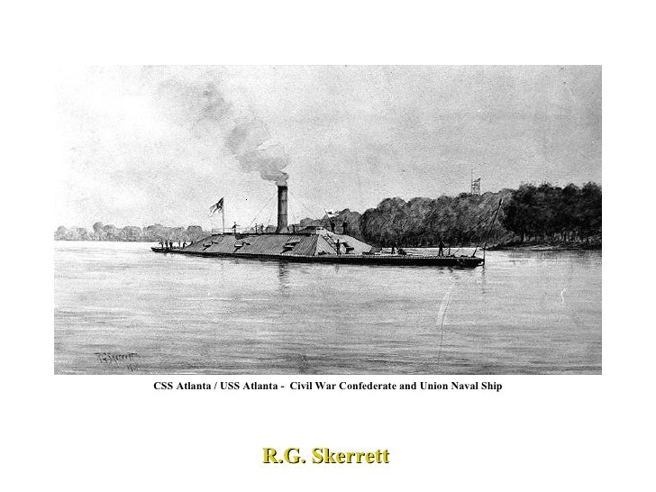 CSS Atlanta / USS Atlanta -  Civil War Confederate and Union Naval Ship R.G. Skerrett
