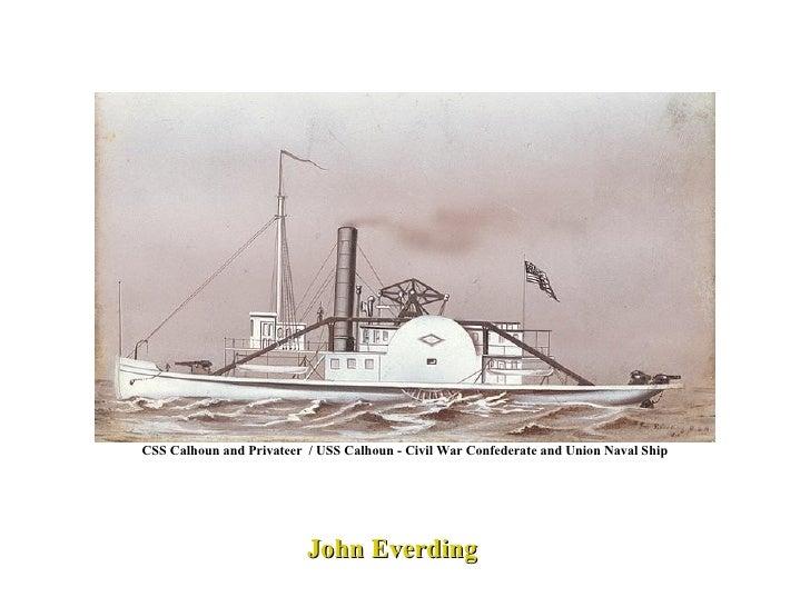 CSS Calhoun and Privateer  / USS Calhoun - Civil War Confederate and Union Naval Ship John Everding