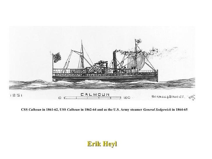 CSS  Calhoun  in 1861-62, USS  Calhoun  in 1862-64 and as the U.S. Army steamer  General Sedgewick  in 1864-65   Erik Heyl
