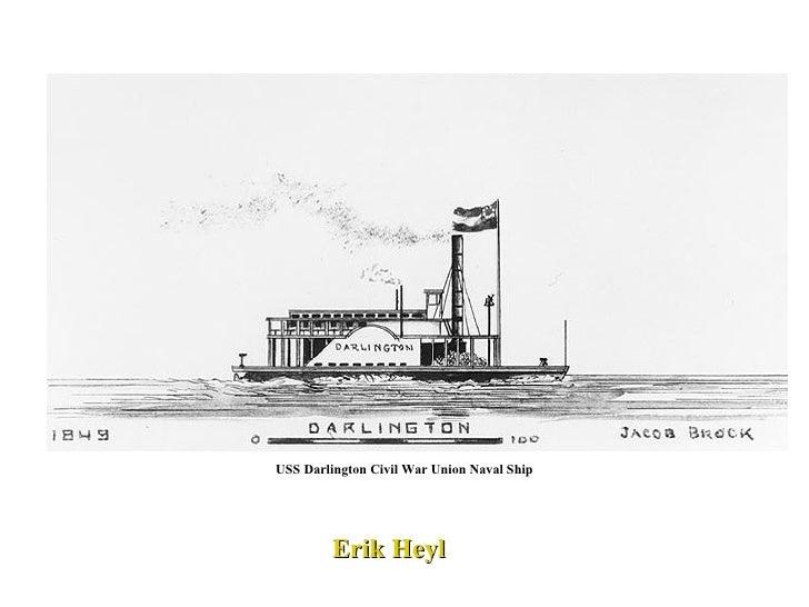 USS Darlington Civil War Union Naval Ship Erik Heyl
