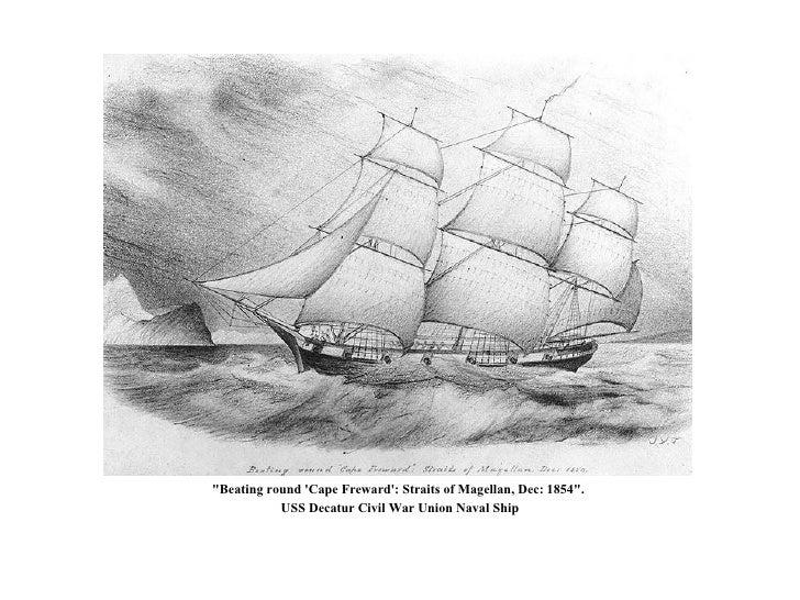 """Beating round 'Cape Freward': Straits of Magellan, Dec: 1854"".  USS Decatur Civil War Union Naval Ship"