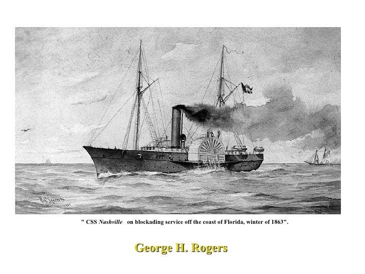"George H. Rogers   "" CSS  Nashville  on blockading service off the coast of Florida, winter of 1863""."