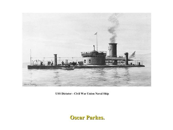 Oscar Parkes. USS Dictator - Civil War Union Naval Ship
