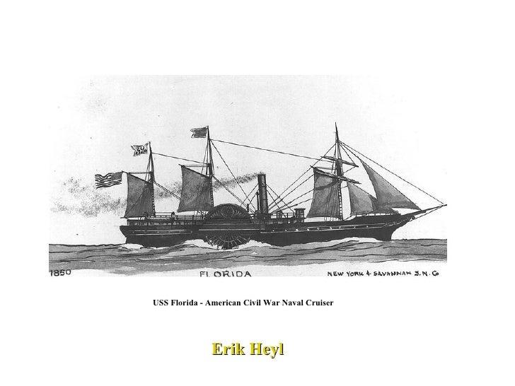 USS Florida - American Civil War Naval Cruiser Erik Heyl
