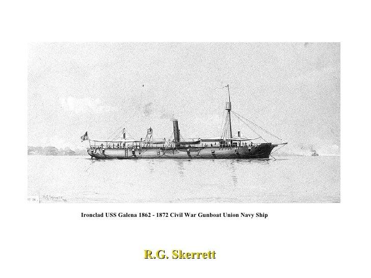 Ironclad USS Galena 1862 - 1872 Civil War Gunboat Union Navy Ship R.G. Skerrett