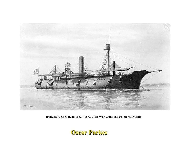 Oscar Parkes Ironclad USS Galena 1862 - 1872 Civil War Gunboat Union Navy Ship