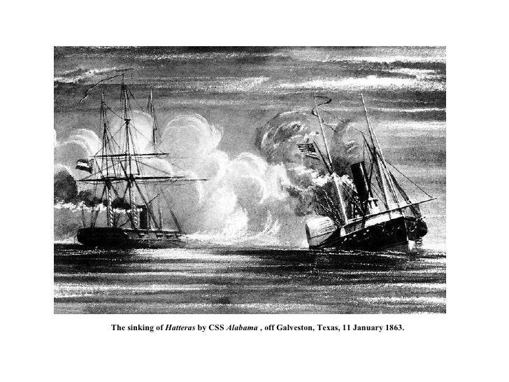 The sinking of  Hatteras  by CSS  Alabama  , off Galveston, Texas, 11 January 1863.