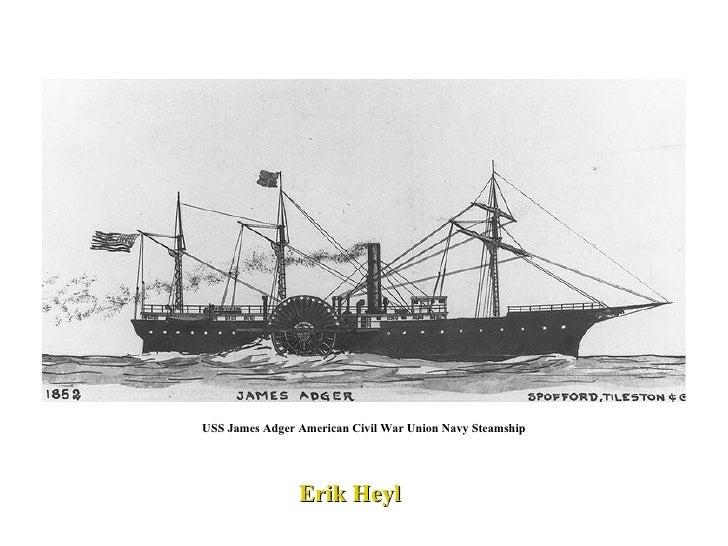 USS James Adger  American Civil War Union Navy Steamship USS James Adger American Civil War Union Navy Steamship Erik Heyl