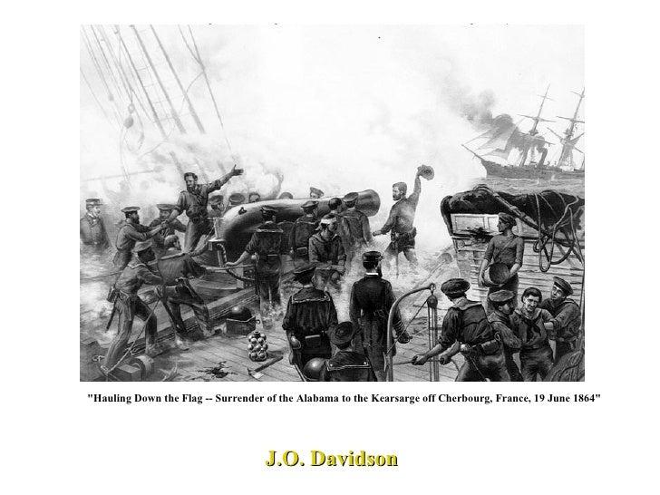 "J.O. Davidson ""Hauling Down the Flag -- Surrender of the Alabama to the Kearsarge off Cherbourg, France, 19 June 1864..."