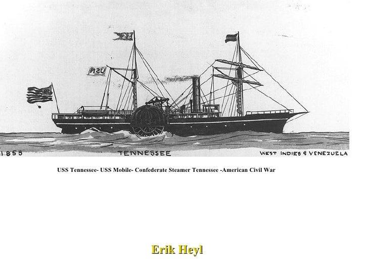 Erik Heyl USS Tennessee- USS Mobile- Confederate Steamer Tennessee -American Civil War