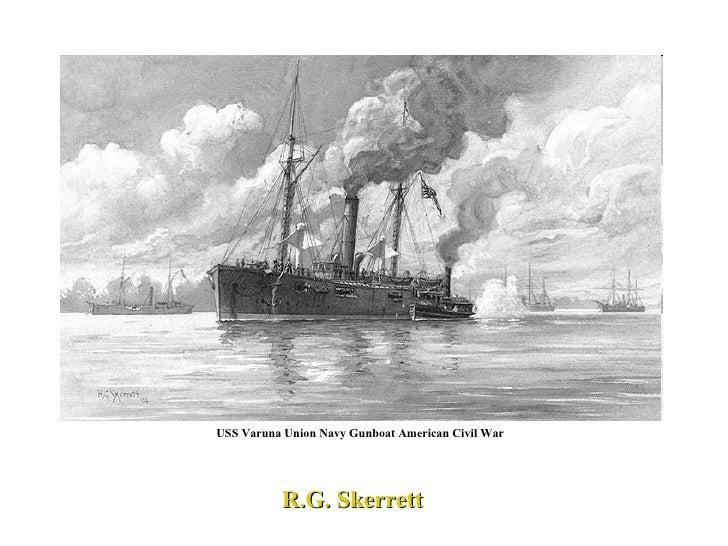 USS Varuna Union Navy Gunboat American Civil War R.G. Skerrett