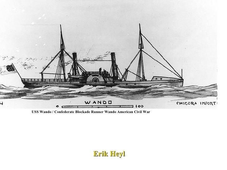 Erik Heyl USS Wando / Confederate Blockade Runner Wando American Civil War