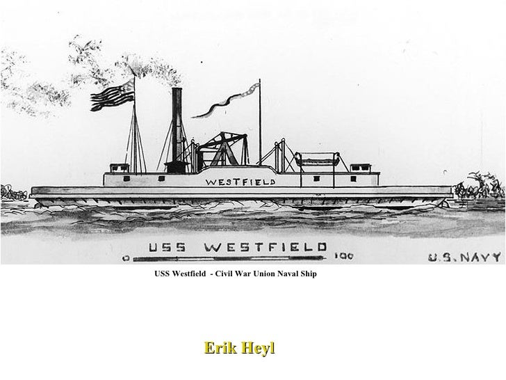 Erik Heyl USS Westfield  - Civil War Union Naval Ship