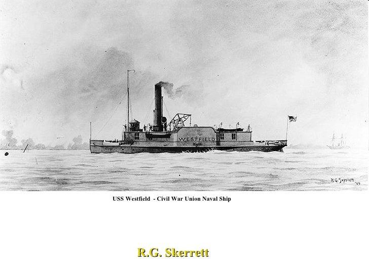 R.G. Skerrett USS Westfield  - Civil War Union Naval Ship