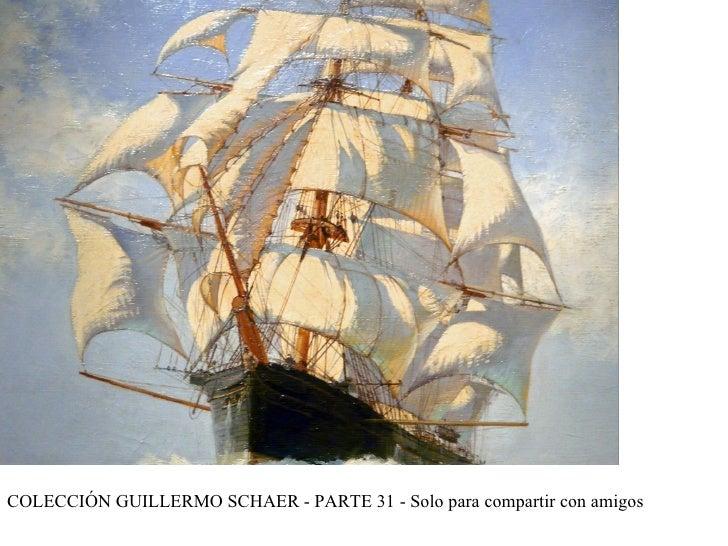 COLECCIÓN GUILLERMO SCHAER - PARTE 31 - Solo para compartir con amigos