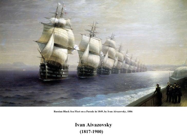 Russian Black Sea Fleet on a Parade in 1849, by Ivan Aivazovsky, 1886  Ivan Aivazovsky (1817-1900)