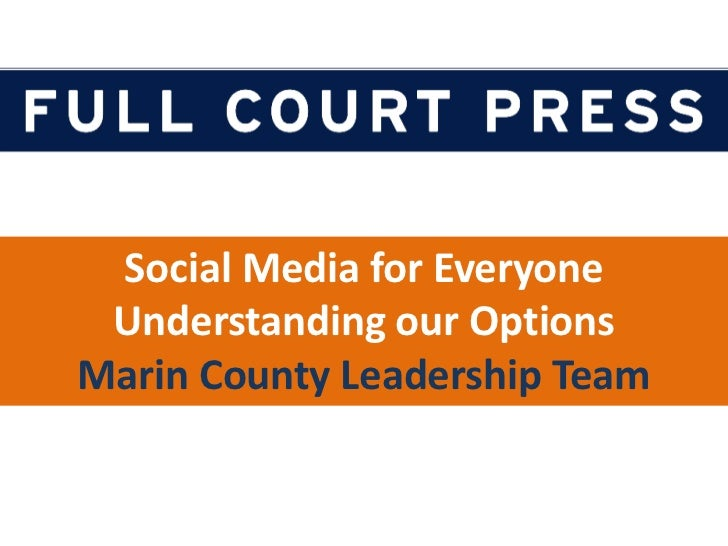 Social Media for Everyone<br />Understanding our Options<br />Marin County Leadership Team<br />
