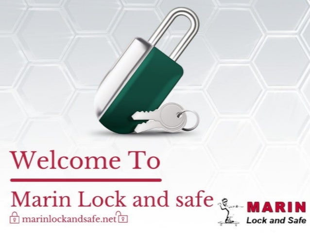"Welcome T0  Marin Lock and safe  MAR. ""  marinlockandsafenet  _ Lock and safe"