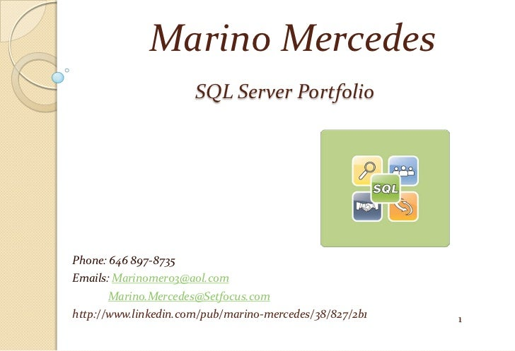 Marino Mercedes                      SQL Server PortfolioPhone: 646 897-8735Emails: Marinomer03@aol.com      Marino.Merced...
