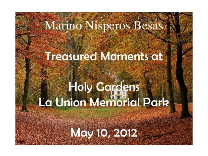 Marino Nisperos Besas Treasured Moments at     Holy GardensLa Union Memorial Park     May 10, 2012