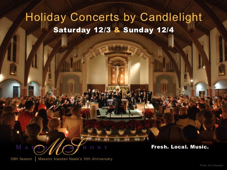 Holiday Concerts by Candlelight                          Saturday 12/3 & Sunday 12/4                                      ...