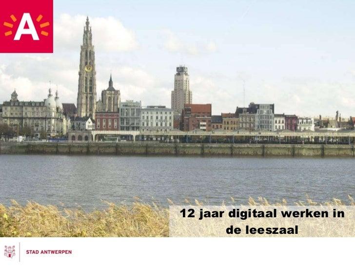 12 jaar digitaal werken in de leeszaal<br />